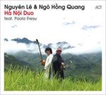 Nguyên Lê & Ngo Hong Quang - Ha Noi Duo