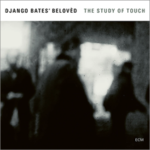 Django Bates' Belovèd - The Study Of Touch
