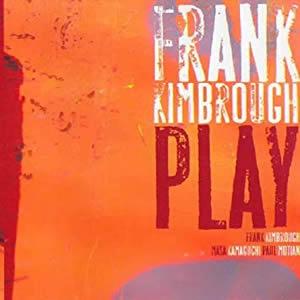 Frank Kimbrough ?- Play